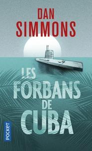 Dan Simmons - Les forbans de Cuba.