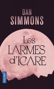 Dan Simmons - Les larmes d'Icare.
