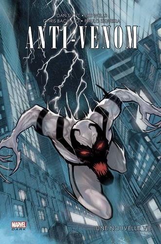 Dan Slott et Zeb Wells - Anti Venom - Une nouvelle vie.