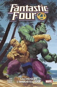 Dan Slott et Gerry Duggan - Fantastic Four Tome 4 : La Chose Vs L'immortel Hulk.