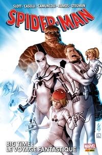 Dan Slott et Fred Van Lente - Spider-Man : Big Time T02 - Le voyage fantastique.
