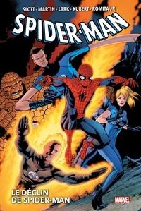 Dan Slott - Spider-Man : Le déclin de Spider-Man.