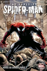 Dan Slott - The Superior Spider-Man Tome 1 : Héros ou danger public ?.