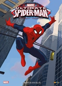 Dan Slott et Joe Caramagna - Ultimate Spider-Man Tome 1 : Agent du S.H.I.E.L.D..