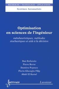 Dan Stefanoiu et Pierre Borne - Optimisation en sciences de l'ingénieur - Métaheuristiques, méthodes stochastiques et aide à la décision.