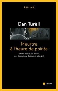 Dan Turèll - Meurtre à l'heure de pointe.