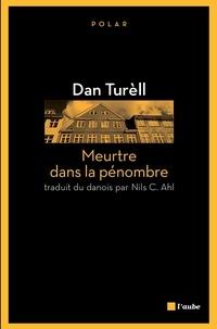 Dan Turèll - Meurtre dans la pénombre.