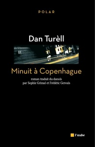 Dan Turèll - Minuit à Copenhague.