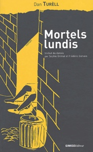Dan Turèll - Mortels lundis.