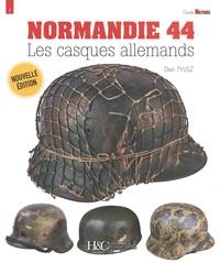 Dan Tylisz - Normandie 44 - Les casques allemands.