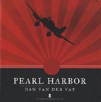 Dan Van der Vat - Pearl Harbor - Une histoire illustrée.