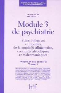 Dan Véléa et Luc Ciccotti - Module 3 de psychiatrie - Tome 1, Théorie et cas concrets.
