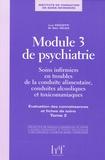 Dan Véléa et Luc Ciccotti - Module 3 de psychiatrie - Tome 2, Soins infirmiers en troubles de la conduite alimentaire, conduites alcooliques et toxicomaniaques Evaluation des connaisances et fiches de soins.