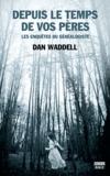 Dan Waddell - Depuis le temps de vos pères.