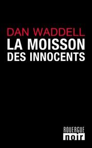 Dan Waddell - La moisson des innocents.