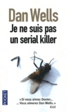 Dan Wells - Je ne suis pas un serial killer.