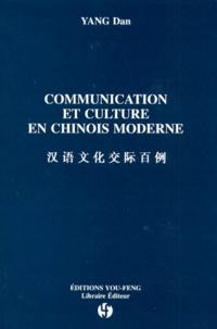 Dan Yang - Communication et culture en chinois moderne.