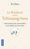 Dan Yu - Le bonheur selon Tchouang-tseu.