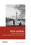 Dana Arnold et Jean-Louis Cohen - Paris-Londres.