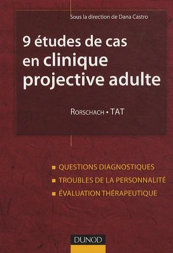 Dana Castro - 9 études de cas en clinique projective adulte - Rorschach et TAT.