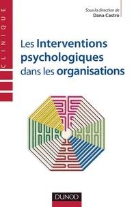 Dana Castro - Les interventions psychologiques dans les organisations.