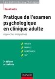 Dana Castro - Pratique de l'examen psychologique en clinique adulte - 3e éd. - Approches intégratives.
