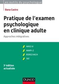 Dana Castro - Pratique de l'examen psychologique en clinique adulte - Approches intégratives.