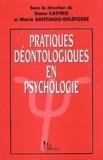 Dana Castro et Marie Santiago-Delefosse - Pratiques déontologiques en psychologie.