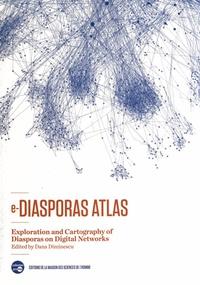 Dana Diminescu - e-Diasporas Atlas - Exploration and Cartography of Diasporas on Digital Networks.