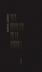 Dana Gioia - Que reste-t-il de la poésie ?.