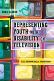 Dana Hasson - Representing Youth with Disability on Television - Glee, Breaking Bad, and Parenthood.