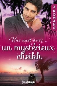 Dana Marton et Susan Stephens - Une nuit avec... un mystérieux cheikh.