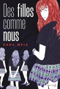 Dana Mele - Des filles comme nous.