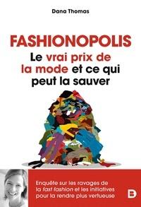 Bastien Drut et Dana Thomas - Fashionopolis - Le vrai prix de la mode et ce qui peut la sauver.