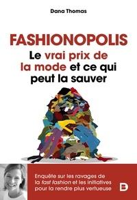 Dana Thomas - Fashionopolis - Le vrai prix de la mode et ce qui peut la sauver.