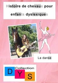 Danaé Filleur - Histoire de chevaux pour enfants dyslexiques  : La danse.