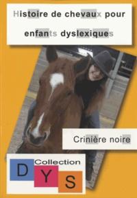 Danaé Filleur et Fabien Filleur - Histoire de chevaux pour enfants dyslexiques - Crinière noire.