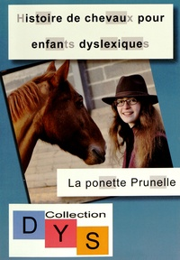 Danaé Filleur - Histoire de chevaux pour enfants dyslexiques - La ponette Prunelle.