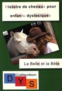 Danaé Filleur - Histoire de chevaux pour enfants dyslexiques - La Belle et le Bête.