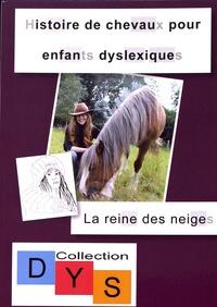 Danaé Filleur - Histoire de chevaux pour enfants dyslexiques - La reine des neiges.