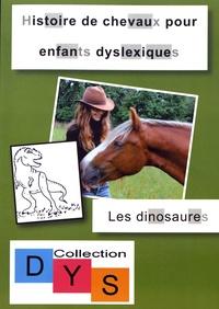 Danaé Filleur - Histoire de chevaux pour enfants dyslexiques - Les dinosaures.