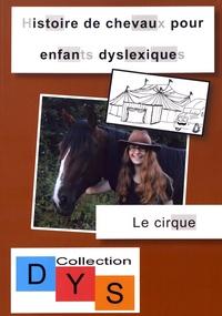 Danaé Filleur - Histoire de chevaux pour enfants dyslexiques - Le cirque.