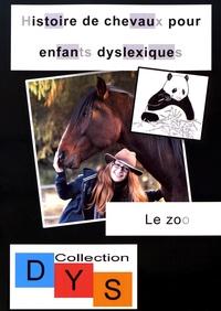 Danaé Filleur - Histoire de chevaux pour enfants dyslexiques - Le zoo.