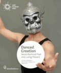 Danced creation - Asia's Mythical Past and Living Present.