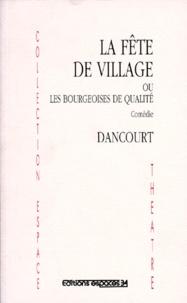 Dancourt - La fête de village ou Les bourgeoises de qualité.