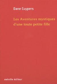 Dane Cuypers - Les aventures mystiques d'une toute petite fille.