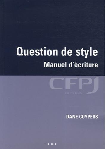 Dane Cuypers - Question de style - Manuel d'éciture.