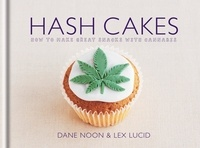 Dane Noon - Hash Cakes - Space cakes, pot brownies and other tasty cannabis creations.