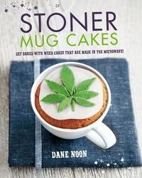 Dane Noon - Stoner Mug Cakes.