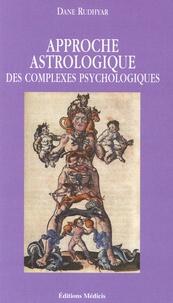 Dane Rudhyar - Approche astrologique des complexes psychologiques.